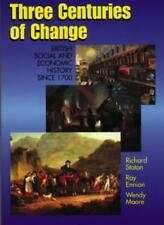 Three Centuries of Change,Richard Staton, Roy Ennion, Wendy Moore