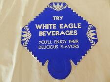 VINTAGE WHITE EAGLE BEVERAGES  BOTTLE TOPPER- VINTAGE SODA ADVERTISING- DRIVE-IN