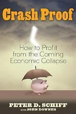 Crash Proof : How to Profit from the Coming Economic Collapse by John Downes HC