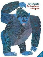NEW De la cabeza a los pies (From Head to Toe, Spanish Edition) by Eric Carle