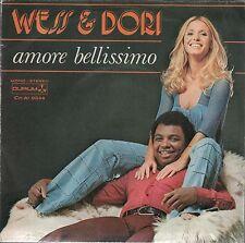 """WESS & DORI GHEZZI AMORE BELLISSIMO/LA SOLA COSA CHE HO  7"""" 45 GIRI"""