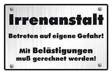 Blechschild - IRRENANSTALT BETRETEN AUF EIGENE GEFAHR SCHILD -  20x30 cm 23042