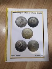 Book : The Wellington Tokens of Colonial Canada from Branko Marelic 1st Ed. 2012