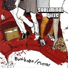 "SUBLIMINAL GIRLS - BURN KOKO - 7"" VINYL SINGLE"