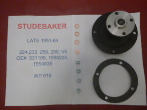 1951-64 STUDEBAKER 224,232,259,289 V8'S NEW WATER PUMP,GASKET,MOUNTING HARDWARE
