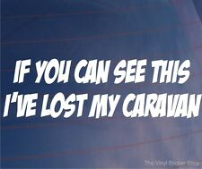 IF YOU CAN SEE THIS I'VE LOST MY CARAVAN Funny Vinyl Car/Bumper/Window Sticker