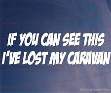 Si usted puede ver este he perdido mi caravana Gracioso Vinilo car/bumper/window pegatina