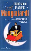 Il Mangiatardi - Gianfranco D'Angelo - Libro nuovo in Offerta!