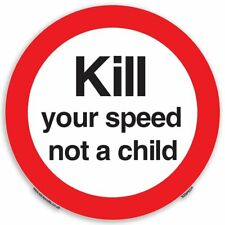 Kill Your Speed Not A Child Round Adhesive Stickers - 10 Pack [200mm X 200mm]