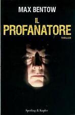 Il profanatore. Thriller di Max Bentow - Rilegato Ed. Sperling & Kupfer