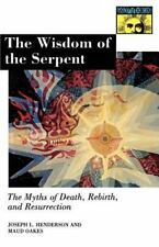 The Wisdom of the Serpent by Henderson, Joseph Lewis, Oakes, Maud