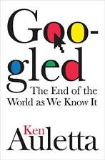 Googled: The End of the World As We Know It, Auletta, Ken, 1594202354, Book, Goo