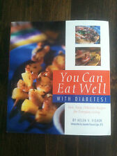 You Can Eat Well with Diabetes! by Helen V. Fisher (2004, Paperback) S#4438