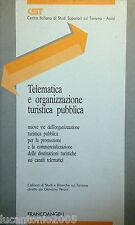 CST TELEMATICA E ORGANIZZAZIONE TURISTICA PUBBLICA FRANCO ANGELI 1992