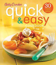 Betty Crocker Quick & Easy Cookbook (Second Edition): 30 Minutes or Less to Dinn
