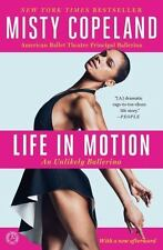 Life in Motion: An Unlikely Ballerina [Paperback] [Dec 16, 2014] Copeland, Misty