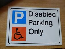 """DISABLED PARKING ONLY""  rigid plastic sign 295mm x 210 mm A4 SIZE"