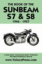 BOOK OF THE SUNBEAM S7 & S8 1946-1957. Haycraft, W. 9781588501356 New.#
