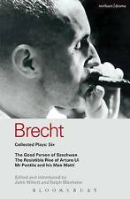 Brecht Collected Plays: v.6: Good Person of Szechwan, The Resistible Rise of Art