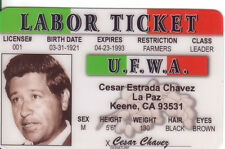 Cesar Chavez LABOR TICKET La Paz Keene CA  fun collectors card Drivers License