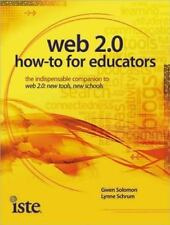 Web 2.0 How-To for Educators by Gwen Solomon and Lynne Schrum (2010, Paperback)