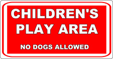 """11"""" X 6""""  METAL SIGN - CHILDRENS PLAY AREA -  NO DOGS ALLOWED"""