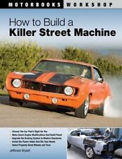 "BRYANT ""HOW TO BUILD A KILLER STREET MACHINE"" 2010 1ST PB ED VG GREAT DIY TIPS"