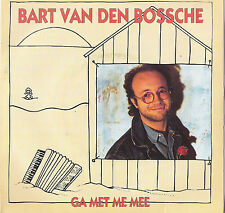 "7"" Vinyl Single Bart van den Bossche Ga met me Mee / Nu Alles Stil Is"
