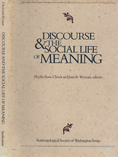 PHYLLIS PEASE CHOCK DISCOURSE & THE SOCIAL LIFE OF MEANING