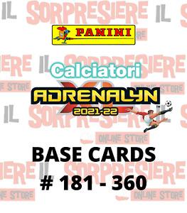 PANINI ADRENALYN XL CALCIATORI 2021-2022 BASE CARDS A SCELTA # 181 - 360
