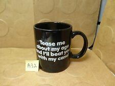 Tease Me About My Age and I'll Beat You With My Cane! Coffee Mug, 1986(Used)