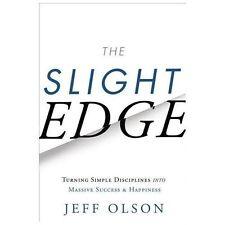 The Slight Edge: By Jeff Olson