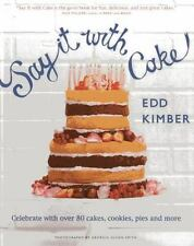 SAY IT WITH CAKE 80+ RECIPES EDD KIMBER GREAT BRITISH BAKE OFF WINNER NEW HC