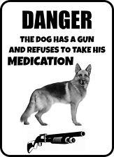 #11 German Shepherd The Dog Has A Gun Pet Dog Sign