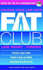 Change Your Life With Fat Club : Lose Weight Forever (Paperback, 2002)