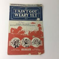 1918 WWI I AIN'T GOT WEARY YET PATRIOTIC WAR EDITION SHEET MUSIC VG CONDITION
