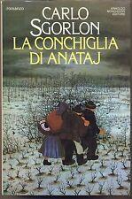 LA CONCHIGLIA DI ANATAJ CARLO SGORLON MONDADORI 1°ED 1983