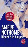 AMELIE NOTHOMB - Riquet à la houppe - Poche - Roman - 2018 - 34803 - France