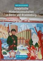 Orte der Geschichte: Sowjetische Hinterlassenschaften in Berlin und Brandenburg