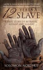12 Years a Slave: A Memoir of Kidnap, Slavery and Liberation (Hesperus Classics)