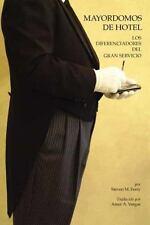 Mayordomos de Hotel : Los Diferenciadores del Gran Servicio by Steven M....