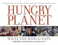 Hungry Planet : What the World Eats by Faith D'Aluisio and Peter Menzel.-Ex Lib