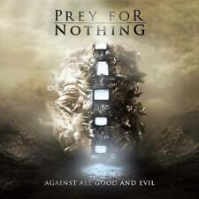 PREY FOR NOTHING-AGAINST ALL GOOD AND EVIL Germany
