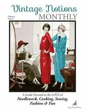Vintage Notions Monthly - Issue 9: A Guide Devoted to the Love of Needlework, Co