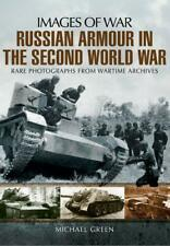 Russian Armour in the Second World War (Images of War) by Green, Michael, NEW Bo