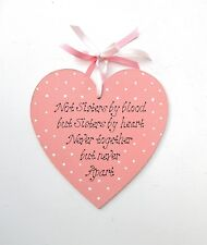 Heart  Plaque - Sisters by blood not Sisters by heart..... Inspirational Quote