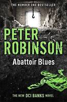 Abattoir Blues: DCI Banks 22, Robinson, Peter, Very Good Book