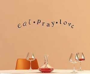 Eat Pray Love wall decal quote mural kitchen religious christian food decor