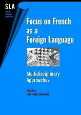 Focus on French as a Foreign Language: Multidisciplinary Approaches-ExLibrary