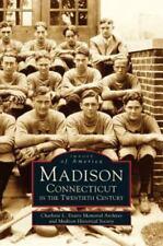 Madison, Connecticut in the Twentieth Century (Hardback or Cased Book)